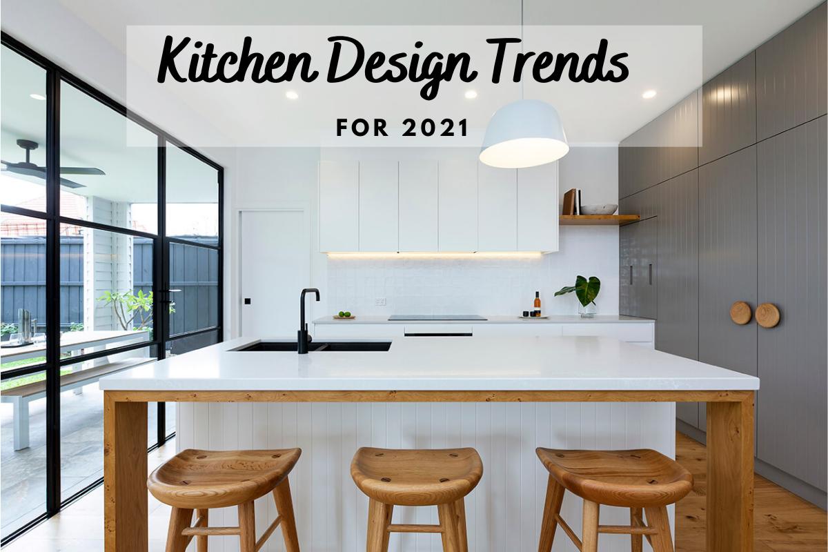 Kitchen Trends 2021 Australia